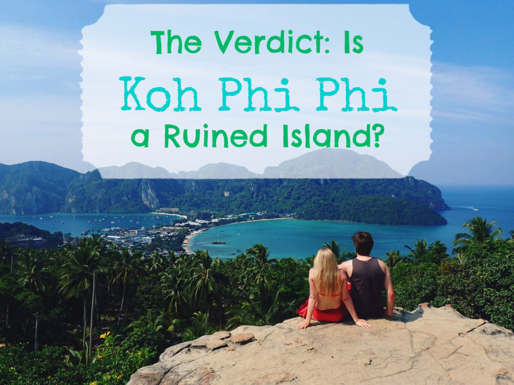 Is Koh Phi Phi a Ruined Island?
