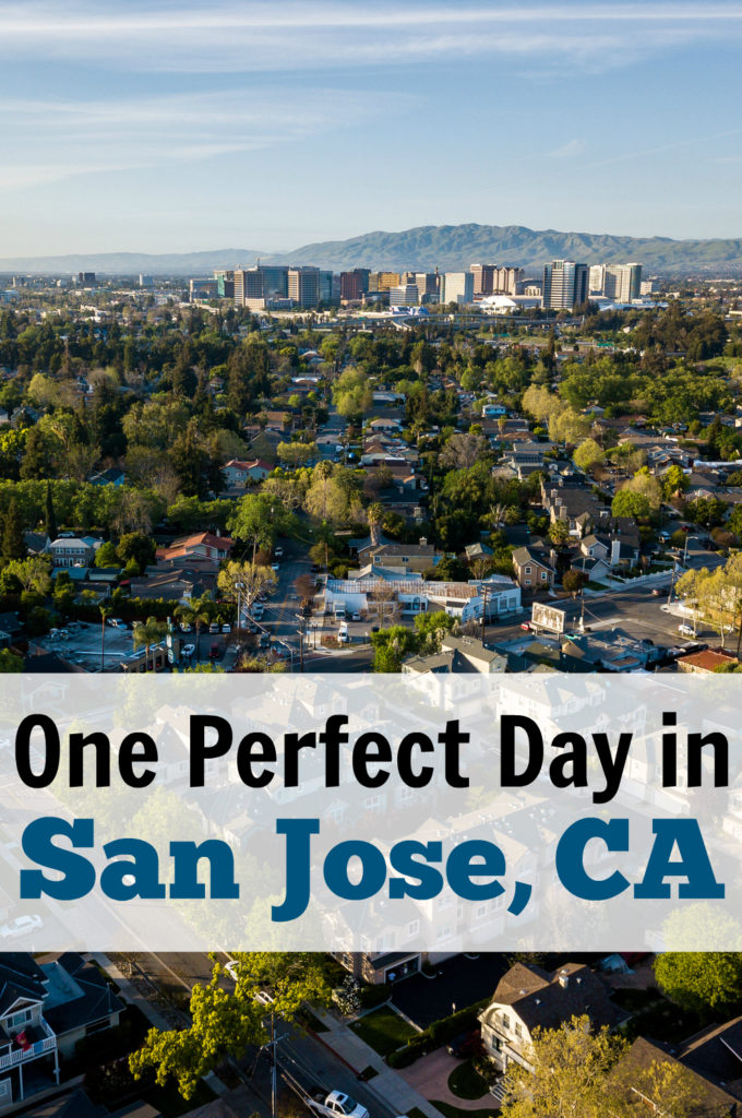 One Day San Jose, CA Itinerary